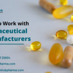 How to Work with Nutraceutical Manufacturers